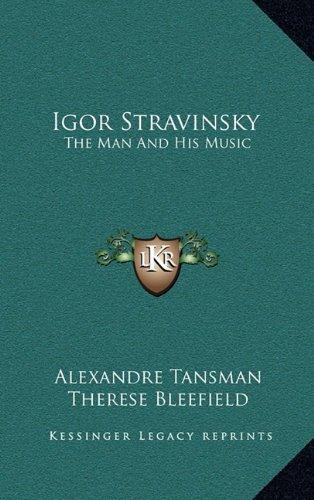 9781164501299: Igor Stravinsky: The Man And His Music