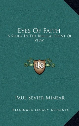 9781164501503: Eyes Of Faith: A Study In The Biblical Point Of View