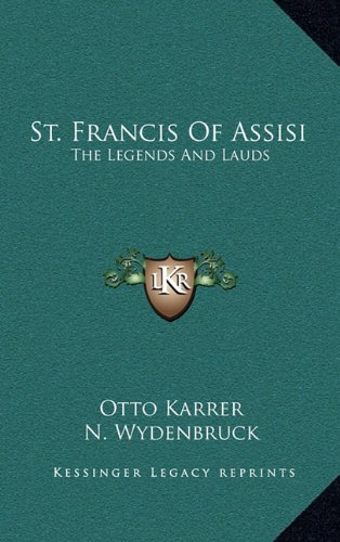 9781164501619: St. Francis Of Assisi: The Legends And Lauds
