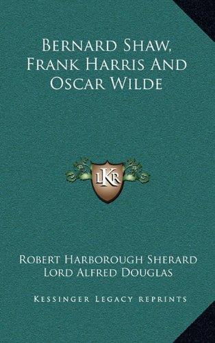 9781164501749: Bernard Shaw, Frank Harris and Oscar Wilde
