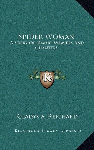 9781164501916: Spider Woman: A Story Of Navajo Weavers And Chanters
