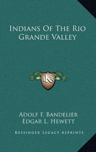 9781164501930: Indians Of The Rio Grande Valley