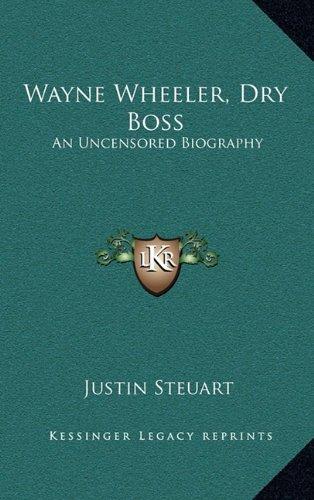 9781164502036: Wayne Wheeler, Dry Boss: An Uncensored Biography