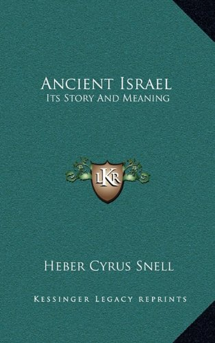 9781164502142: Ancient Israel: Its Story And Meaning
