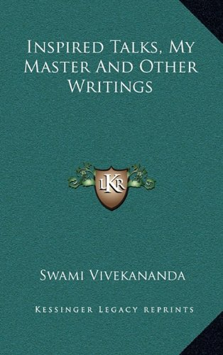9781164502210: Inspired Talks, My Master And Other Writings