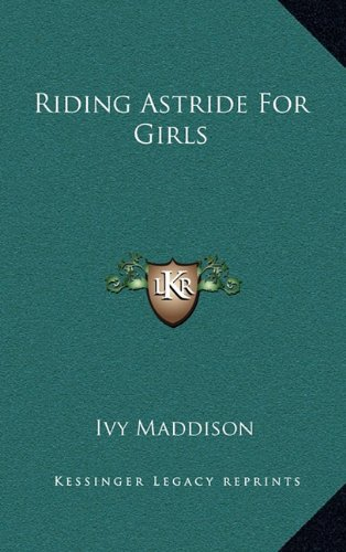 9781164502234: Riding Astride For Girls