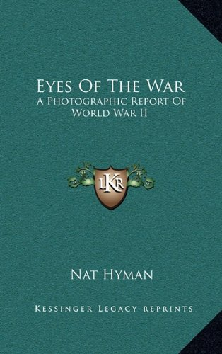 9781164502302: Eyes Of The War: A Photographic Report Of World War II