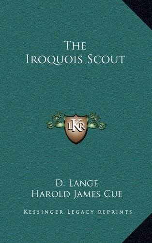 9781164502319: The Iroquois Scout