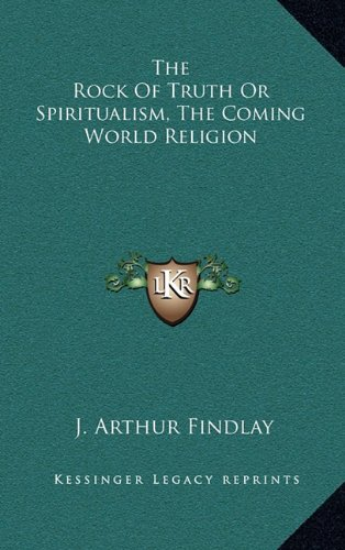 9781164502739: The Rock Of Truth Or Spiritualism, The Coming World Religion