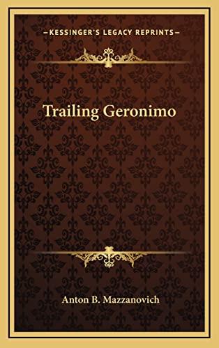 9781164502753: Trailing Geronimo