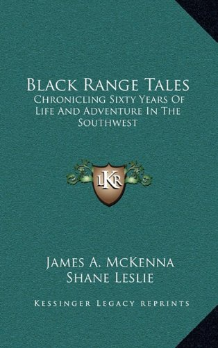 9781164503163: Black Range Tales: Chronicling Sixty Years Of Life And Adventure In The Southwest