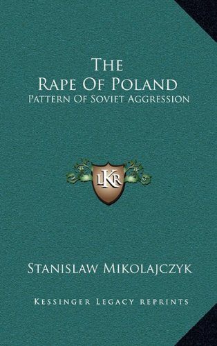9781164503583: The Rape Of Poland: Pattern Of Soviet Aggression