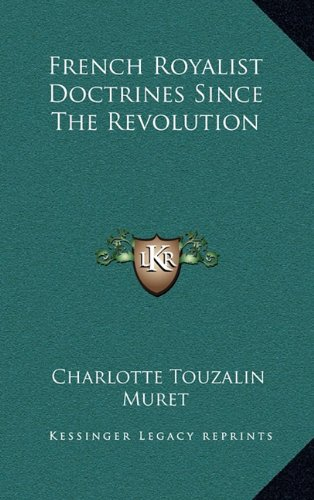 9781164503934: French Royalist Doctrines Since The Revolution