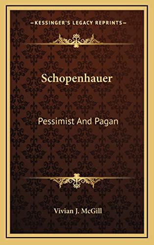 9781164504191: Schopenhauer: Pessimist And Pagan