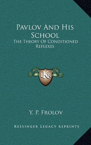 9781164504535: Pavlov And His School: The Theory Of Conditioned Reflexes