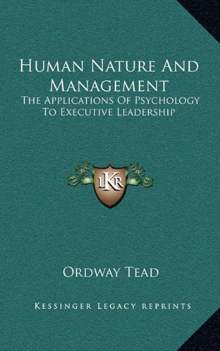 9781164505211: Human Nature And Management: The Applications Of Psychology To Executive Leadership