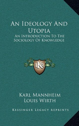 9781164505341: An Ideology and Utopia: An Introduction to the Sociology of Knowledge