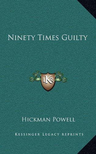 9781164505594: Ninety Times Guilty