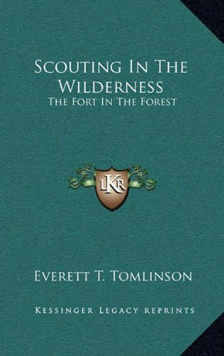 9781164505679: Scouting In The Wilderness: The Fort In The Forest
