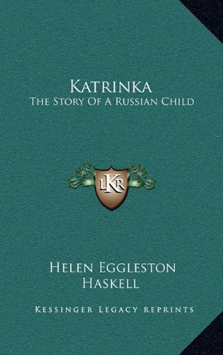 9781164505846: Katrinka: The Story Of A Russian Child