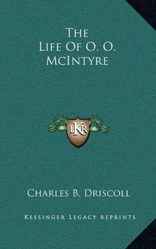 9781164505983: The Life Of O. O. McIntyre