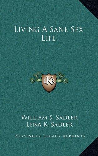 9781164506379: Living A Sane Sex Life