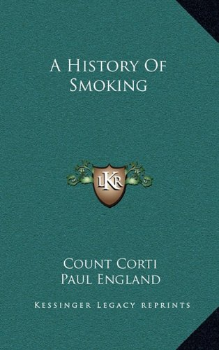 9781164506638: A History Of Smoking