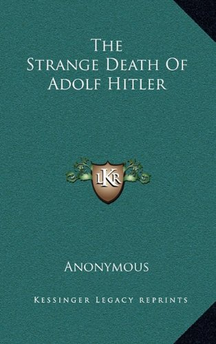 9781164507802: The Strange Death Of Adolf Hitler