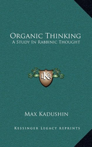 9781164508120: Organic Thinking: A Study In Rabbinic Thought