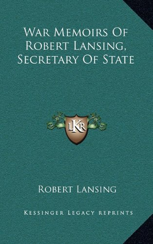 9781164508403: War Memoirs Of Robert Lansing, Secretary Of State