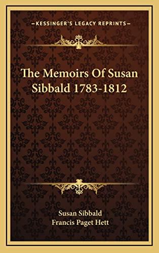 9781164509196: The Memoirs Of Susan Sibbald 1783-1812