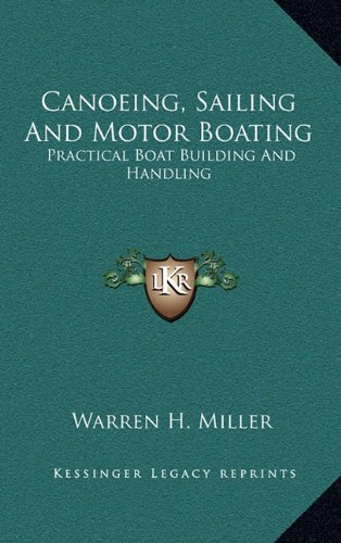 9781164509202: Canoeing, Sailing And Motor Boating: Practical Boat Building And Handling