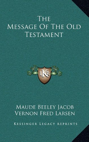 9781164509226: The Message Of The Old Testament