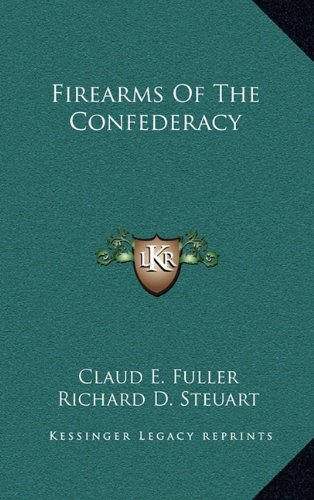 9781164509240: Firearms Of The Confederacy