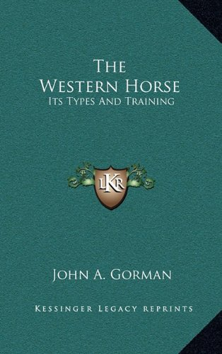 9781164509301: The Western Horse: Its Types And Training
