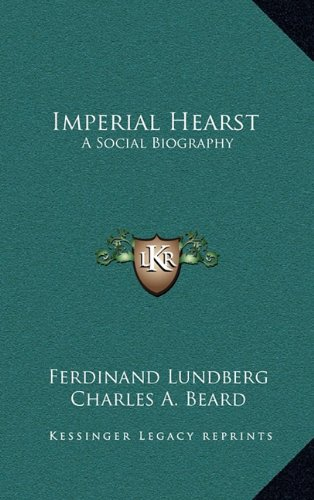 9781164510055: Imperial Hearst: A Social Biography