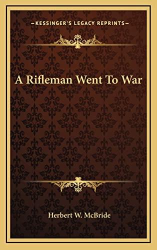 9781164510291: A Rifleman Went To War