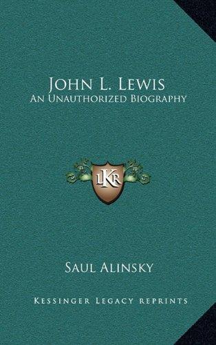 9781164510512: John L. Lewis: An Unauthorized Biography