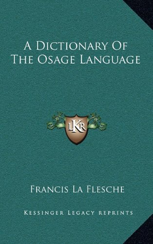 9781164510598: A Dictionary Of The Osage Language