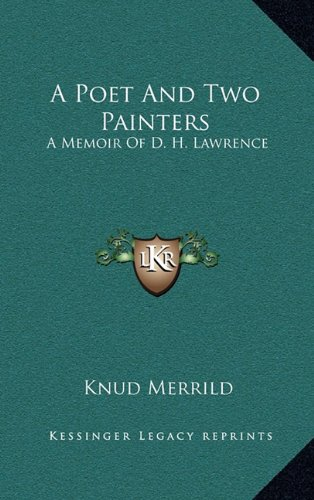 9781164510628: A Poet And Two Painters: A Memoir Of D. H. Lawrence