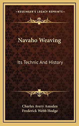 9781164510789: Navaho Weaving: Its Technic And History