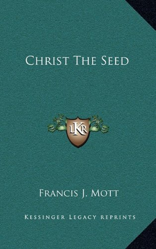 9781164510932: Christ The Seed