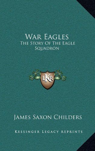 9781164510956: War Eagles: The Story Of The Eagle Squadron