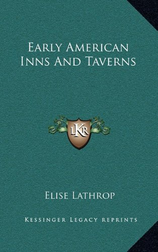 9781164511007: Early American Inns And Taverns