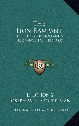 The Lion Rampant: The Story Of Holland`s
