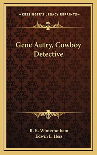 9781164511236: Gene Autry, Cowboy Detective
