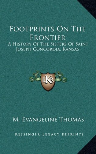9781164511700: Footprints On The Frontier: A History Of The Sisters Of Saint Joseph Concordia, Kansas