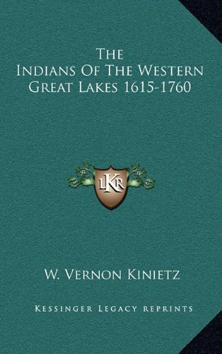 The Indians Of The Western Great Lakes 1615-1760