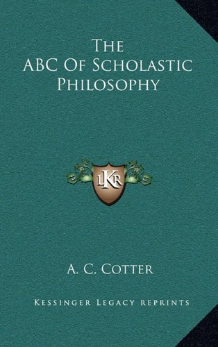 9781164511908: The ABC Of Scholastic Philosophy