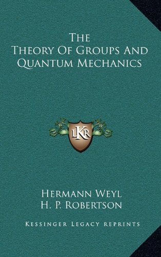 9781164512073: The Theory Of Groups And Quantum Mechanics